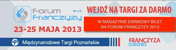 Wytnij z magazynu bilet uprawniający do darmowego wejścia na Forum Franczyzy 2013!